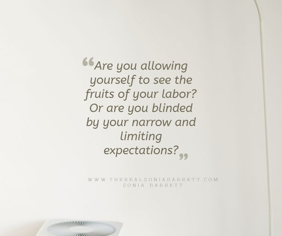 Are you allowing yourself to Or are you blinded by