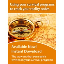 Using your survival program to crack your reality codes